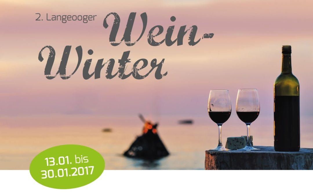 Nordseeinseln im Winter? Langeoog Wein-Winter